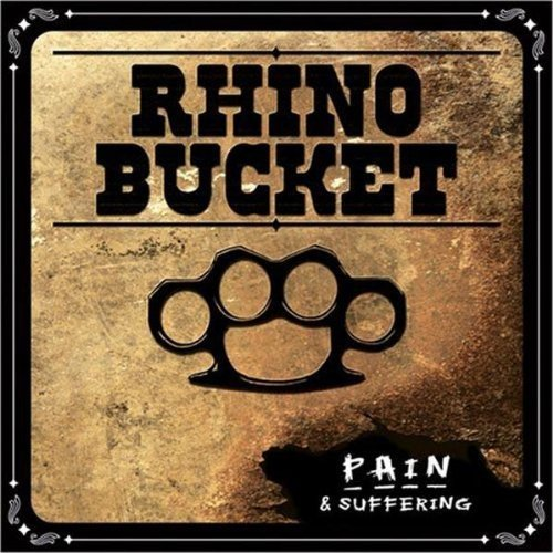 Pain & Suffering by Rhino Bucket (2007-02-06)
