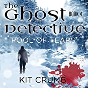 Pool of Tears: The Ghost Detective, Book IV | Kit Crumb