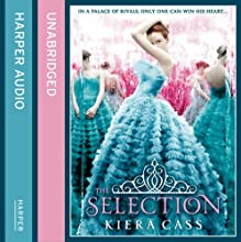 The Selection (       UNABRIDGED) by Kiera Cass Narrated by Amy Rubinate