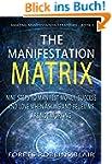 The Manifestation Matrix: Nine Steps...