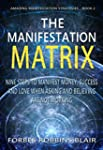 The Manifestation Matrix: Nine Steps...