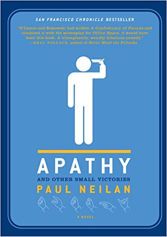 Apathy and Other Small Victories written by Paul Neilan