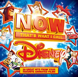 Now Disney: That's What I Call Disney from Capitol