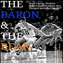The Baron and the Bear: Rupp's Runts, Haskins's Miners, and the Season That Changed Basketball Forever Audiobook by David Kingsley Snell Narrated by Christopher Snell