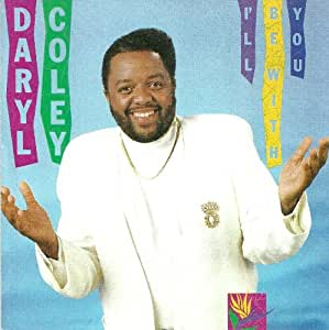 Daryl Coley - I'll Be With You - Amazon.com Music