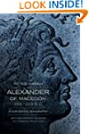 Alexander of Macedon, 356�323 B.C.: A...