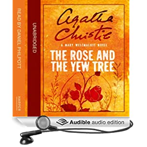 The Rose and the Yew Tree: A Mary Westmacott Novel (Unabridged)