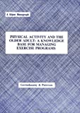 img - for Physical Activity and the Older Adult: A Knowledge Base for Managing Exercise Programs book / textbook / text book