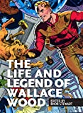 img - for The Life and Legend of Wallace Wood book / textbook / text book