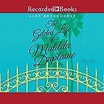 The Gilded Life of Matilda Duplaine | Alex Brunkhorst