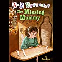 A to Z Mysteries: The Missing Mummy Audiobook by Ron Roy Narrated by David Pittu