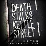Death Stalks Kettle Street | John Bowen