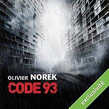 Code 93 | Livre audio Auteur(s) : Olivier Norek Narrateur(s) : François Montagut