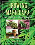 Growing Marijuana: How to Plant, Cult...