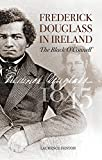 Frederick Douglass in Ireland: The Black OConnell