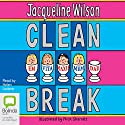 Clean Break (       UNABRIDGED) by Jacqueline Wilson Narrated by Helen Lederer