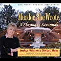 Murder, She Wrote: A Slaying in Savannah (       UNABRIDGED) by Jessica Fletcher, Donald Bain Narrated by Cynthia Darlow