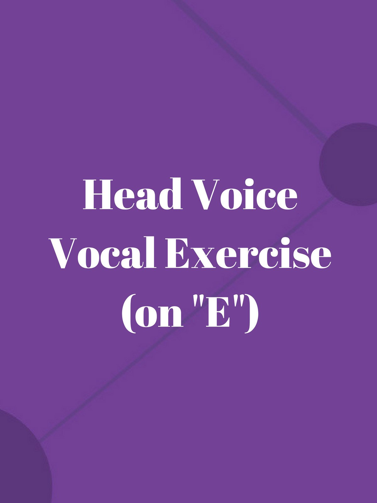 "Head Voice Vocal Exercise (on ""E"")"