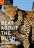 Beat About the Bush: Mammals (1770092404) by Trevor Carnaby