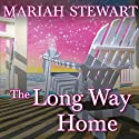 The Long Way Home: Chesapeake Diaries, Book 6 (       UNABRIDGED) by Mariah Stewart Narrated by Xe Sands
