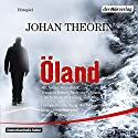 Öland Performance by Johan Theorin Narrated by Traugott Buhre, Astrid Meyerfeldt, Udo Schenk