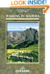 Walking in Madeira: 60 Routes on Made...