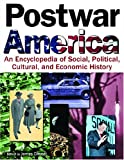 Postwar America: An Encyclopedia Of Social, Political, Cultural, And Economic History ( 4 vol set )
