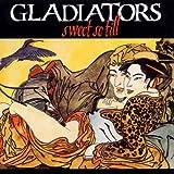 Sweet So Till - the Gladiators