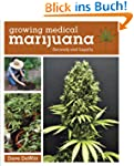 Growing Medical Marijuana: Securely a...