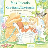 One Hand, Two Hands ~ Max Lucado