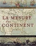 echange, troc Raymonde Litalien, Denis Vaugeois, Jean-François Palomino - La mesure d'un continent : Atlas historique de l'Amérique du Nord, 1492-1814