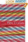 M�tis in Canada: History, Identity, L...