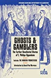 Ghosts & Gamblers: The Further Uncollected Stories of E. Phillips Oppenheim