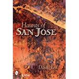 Haunts of San Jose: California ~ David Lee