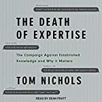 The Death of Expertise: The Campaign Against Established Knowledge and Why It Matters | Tom Nichols