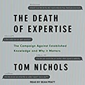 The Death of Expertise: The Campaign Against Established Knowledge and Why It Matters | [Tom Nichols]