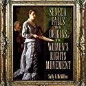 Seneca Falls and the Origins of the Women's Rights Movement Audiobook by Sally McMillen Narrated by Barbara Goodson