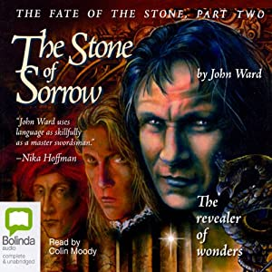 The Stone of Sorrow: The Fate of the Stone, Part Two | [John Ward]