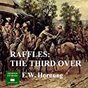 Raffles: The Third Over Audiobook by E. W. Hornung Narrated by Peter Joyce