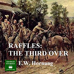 Raffles: The Third Over | [E. W. Hornung]