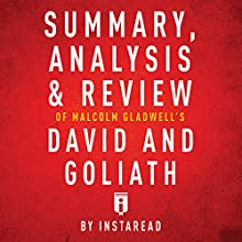 Summary, Analysis & Review of Malcolm Gladwell's David and Goliath by Instaread Audiobook by  Instaread Narrated by Sam Scholl