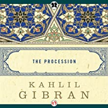 The Procession Audiobook by Kahlil Gibran Narrated by Apollo Dukakis