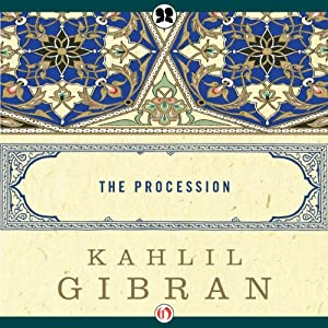 The Procession | [Kahlil Gibran]