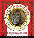 A Lion Among Men: The Wicked Years, Volume 3 Audiobook by Gregory Maguire Narrated by John McDonough
