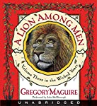 A Lion Among Men: The Wicked Years, Volume 3 | Gregory Maguire