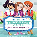 The Kindness Club: Chloe on the Bright Side | Courtney Sheinmel