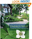 Energy-Wise Landscape Design: A New Approach for Your Home and Garden