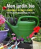 echange, troc Marc BOISSÉE - Mon jardin bio : Comment le faire malin ? Tous les gestes du jardinage pas à pas