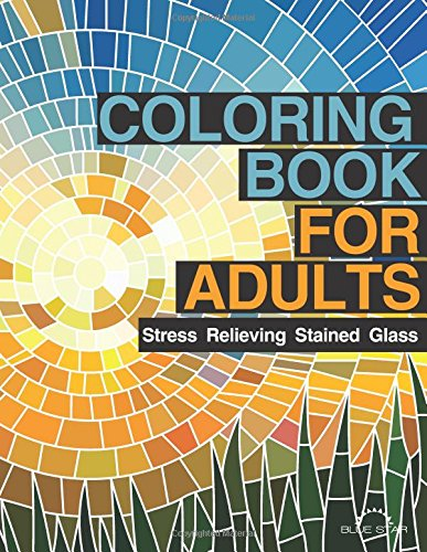 Coloring Book For Adults Stress Relieving Stained Glass