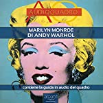 Marilyn di Andy Warhol [Marilyn by Andy Warhol]: Audioquadro [Audio-Painting] | Paolo Beltrami